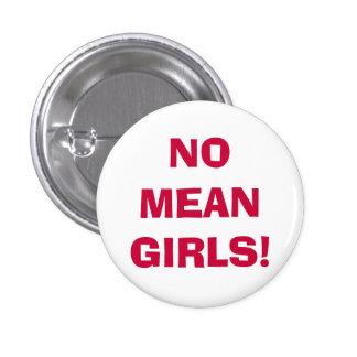 NO MEAN GIRLS! 3 CM ROUND BADGE