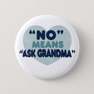 No means Grandma 6 Cm Round Badge