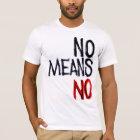 No Means No Show t shirts