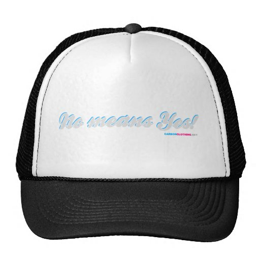 No Means Yes Trucker Hats