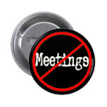 No Meetings Funny Office Humour Button