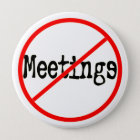 No Meetings Funny Office Saying 10 Cm Round Badge
