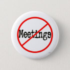 No Meetings Funny Office Saying 6 Cm Round Badge