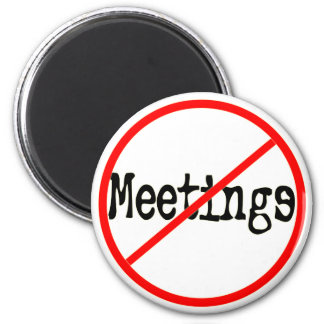 No Meetings Funny Office Saying 6 Cm Round Magnet