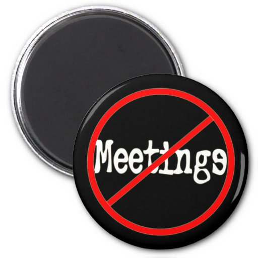 No Meetings Funny Office Saying Magnet Fridge Magnet