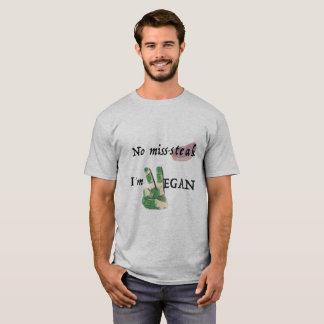 No miss-steak, I'm Vegan T-Shirt