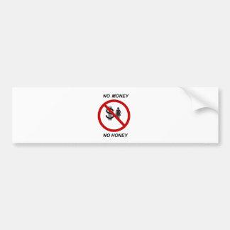 """""""No Money No Honey"""" Bumper Sticker"""