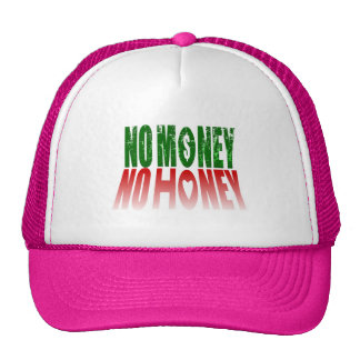 no money no honey cap