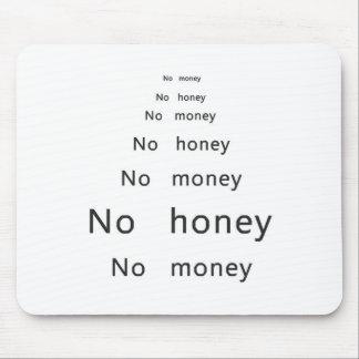 No money, no honey mouse pad
