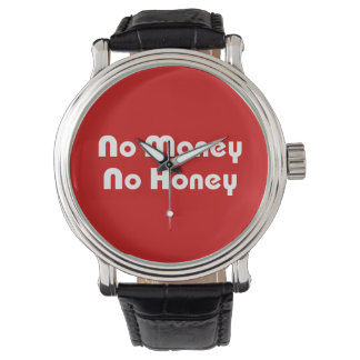 No Money No Honey Watch