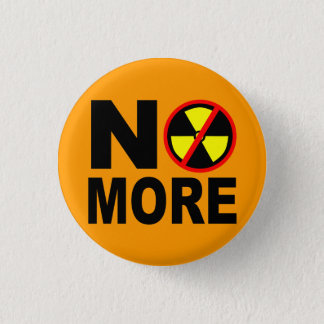 No More Anti Nuclear Slogan Pinback 3 Cm Round Badge