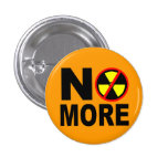 No More Anti Nuclear Slogan Pinback Buttons