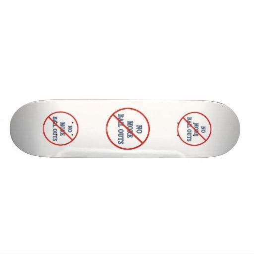 No More Bailouts Custom Skateboard
