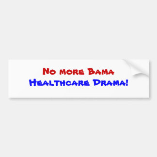 No more Bama Healthcare.. Political Bumper Sticker Car Bumper Sticker