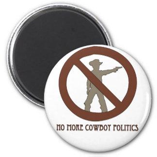 No more Cowboy Politics 6 Cm Round Magnet