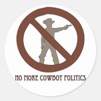 No more Cowboy Politics Round Sticker