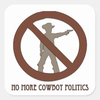 No more Cowboy Politics Square Sticker