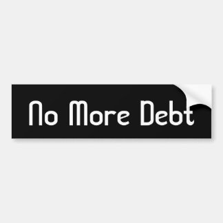 No More Debt Bumper Sticker