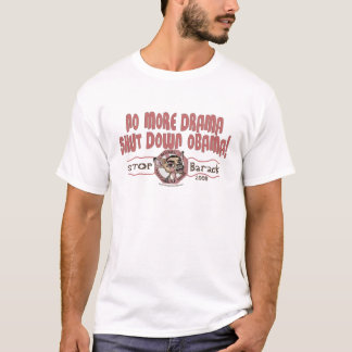No More Drama, Shut Down Obama Shirt