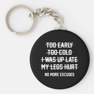 No More Excuses Basic Round Button Key Ring