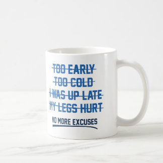 No More Excuses Coffee Mug