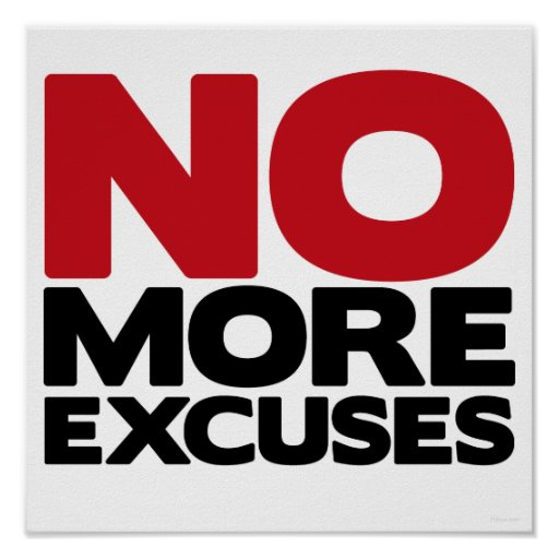 No More Excuses Posters