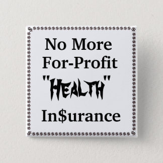 No More For-Profit Health Insurance 15 Cm Square Badge