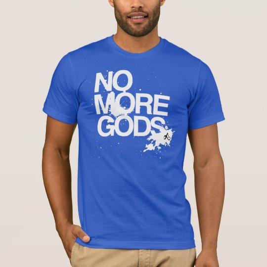 No More Gods T-Shirt