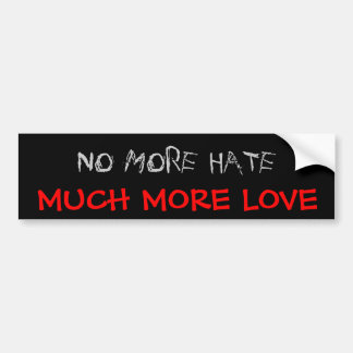 No More Hate Bumper Sticker
