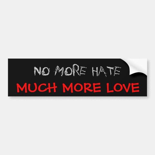 No More Hate Bumper Sticker
