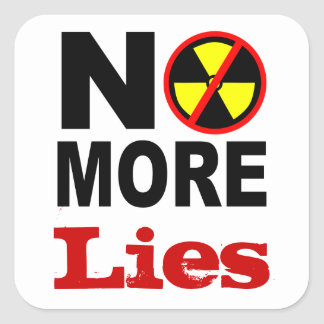 No More Lies Custom Anti-Nuclear Protest Slogan Square Sticker