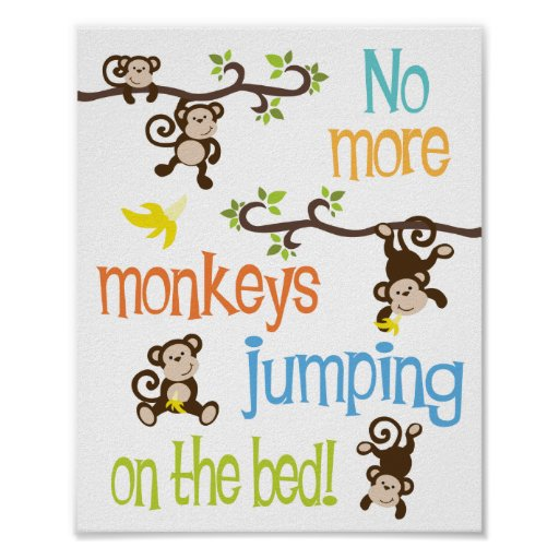 No More Monkeys Jumping On The Bed Poster