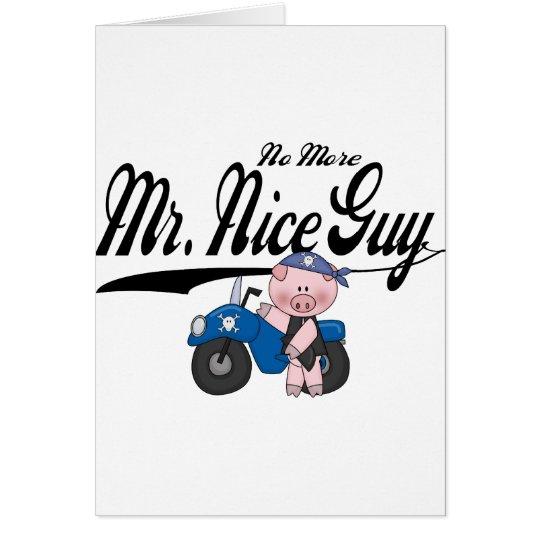 No More Mr. Nice Guy Biker Card