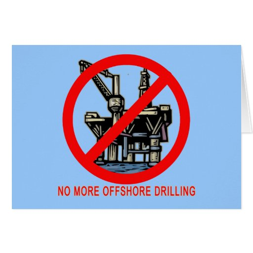 No More Offshore Drilling Tshirts and Buttons Greeting Cards