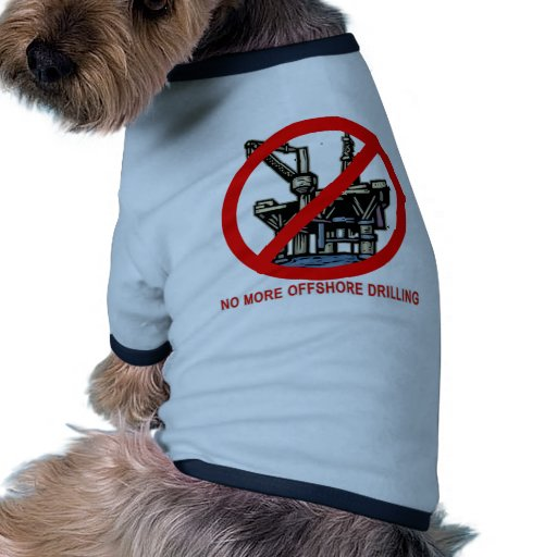 No More Offshore Drilling Tshirts and Buttons Pet Shirt