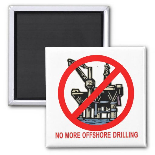 No More Offshore Drilling Tshirts and Buttons Magnet