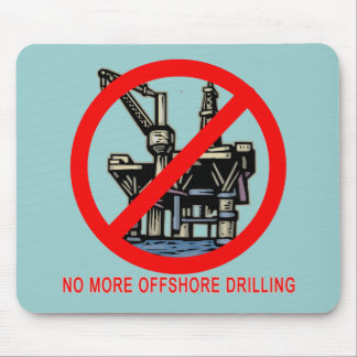 No More Offshore Drilling Tshirts and Buttons Mouse Pad
