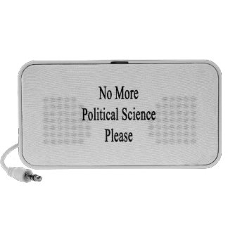 No More Political Science Please iPhone Speakers