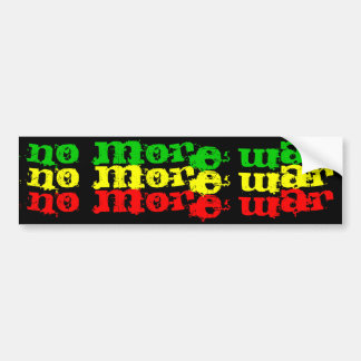 no more war no more war no more war bumper sticker