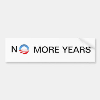 NO MORE YEARS BUMPER STICKERS