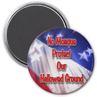 No Mosque Protect Our Hallowed Ground 7.5 Cm Round Magnet