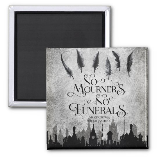 No Mourners No Funerals magnet