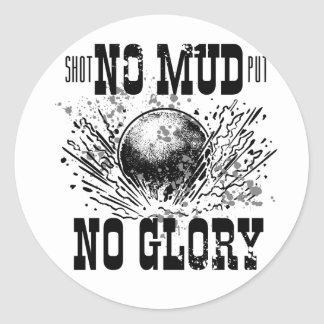no mud no glory classic round sticker