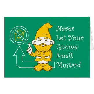 No Mustard For Gnomes Card