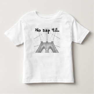 No nap 'til... Toddler Tshirt