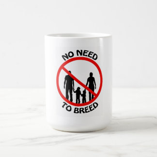 No Need to Breed Mug