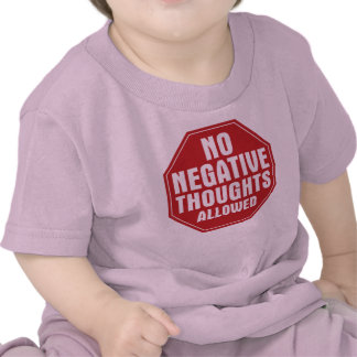 No Negative Thoughts Allowed Tshirts