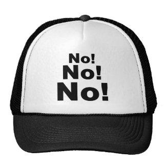 No No No! Hats