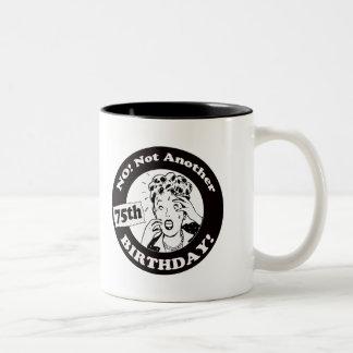 No Not My 75th Birthday Gifts Two-Tone Mug