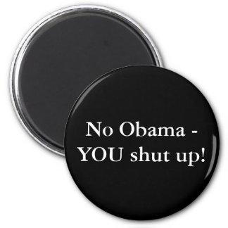 No Obama - YOU shut up! 6 Cm Round Magnet